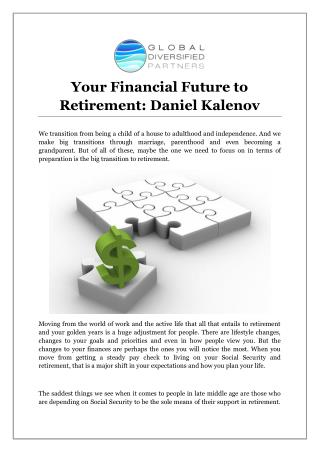 Your Financial Future to Retirement: Daniel Kalenov