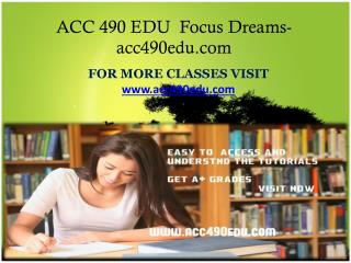ACC 490 EDU  Focus Dreams-acc490edu.com