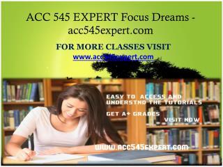 ACC 545 EXPERT Focus Dreams-acc545expert.com