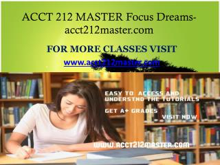 ACCT 212 MASTER Focus Dreams -acct212master.com