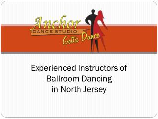 Experienced Instructors of Ballroom Dancing in North Jersey