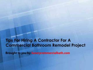 Tips For Hiring A Contractor For A Commercial Bathroom Remodel Project