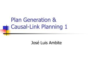 Plan Generation  Causal-Link Planning 1