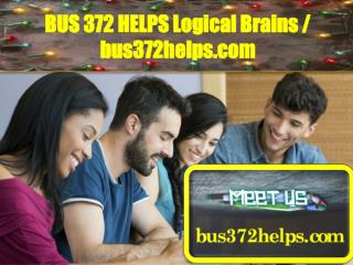 BUS 372 HELPS Logical Brains / bus372helps.com