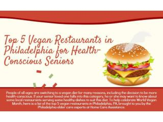 Top 5 Vegan Restaurants in Philadelphia for Health-Conscious Seniors