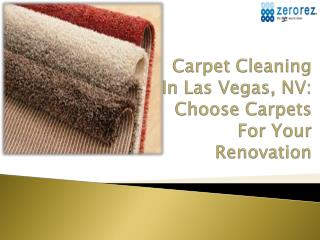 Carpet Cleaning In Las Vegas, NV: Choose Carpets For Your Renovation