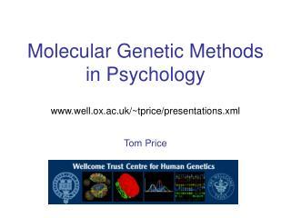 Molecular Genetic Methods in Psychology  well.ox.ac.uk