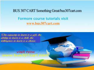 BUS 307 CART Something Great/bus307cart.com