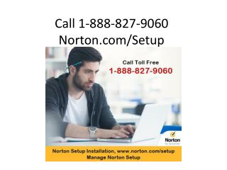 Call: 1-888-827-9060 Norton.com/Setup Support and Help