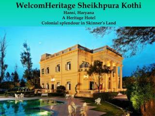 WelcomHeritage Sheikhpura Kothi - A Heritage Hotel in Hansi, Haryana