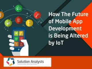 5 Ways The Future Of Mobile App Development Is Being Altered By iot