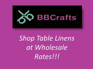 Premium Quality Table Linens at Wholesale Prices