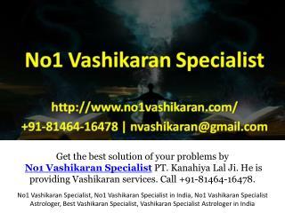 No1 Vashikaran Specialist - Pt. Kanahiya Lal Ji