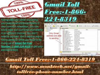 Tackle All Your Problems vie Gmail Toll free:-1-866-224-8319 If you encounter any sorts of technical