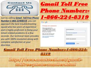 Gmail Toll free Phone Number:-1-866-224-8319 Is Active 24/7 to Help You Out