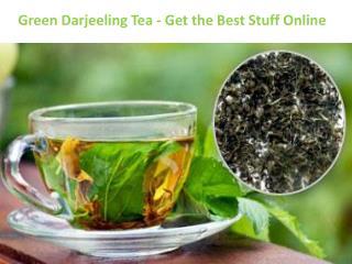 Green Darjeeling Tea - Get the Best Stuff Online
