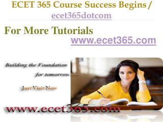 ECET 365 Course Success Begins / ecet365dotcom