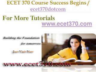 ECET 370 Course Success Begins / ecet370dotcom