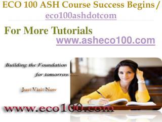 ECO 100 ASH Course Success Begins / eco100ashdotcom