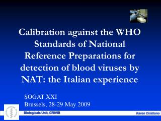 Calibration against the WHO Standards of National Reference Preparations for detection of blood viruses by NAT: the Ital