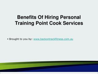 Benefits Of Hiring Personal Training Point Cook Services