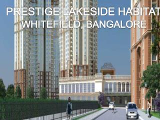Call: ( 91) 9953 5928 48 Book Today | Residential Abodes, Prestige Lakeside Habitat