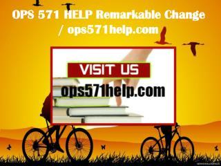 OPS 571 HELP Remarkable Change/ ops571help.com