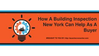 How A Building Inspection New York Can Help As A Buyer