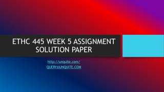 ETHC 445 WEEK 5 ASSIGNMENT SOLUTION PAPER