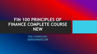 FIN 100 PRINCIPLES OF FINANCE COMPLETE COURSE NEW