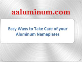 Easy Ways to Take Care of Your Aluminum Nameplates