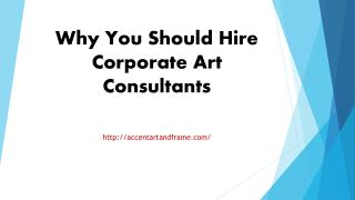 Why You Should Hire Corporate Art Consultants
