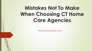Mistakes Not To Make When Choosing CT Home Care Agencies