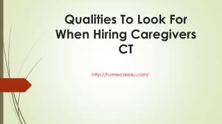 Qualities To Look For When Hiring Caregivers CT