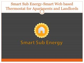 Smart Sub Energy-Smart Web based Thermostat for Apartments and Landlords