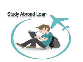 How To Avail An Study Abroad Loan – Step By Step Guide