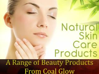 A Range of Beauty Products From Coal Glow