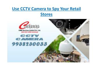 Use CCTV Camera to Spy Your Retail Stores