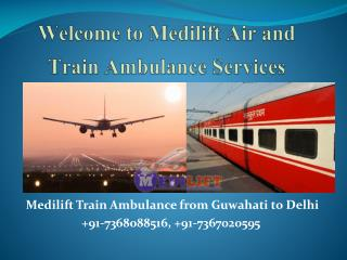 Medilift Train Ambulance from Guwahati to Delhi