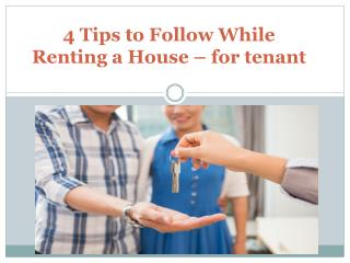 4 Tips to Follow While Renting a House – for tenant