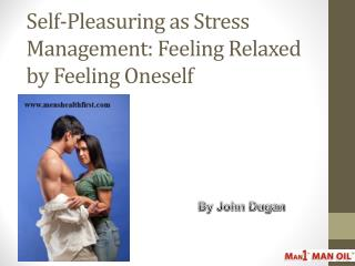 Self-Pleasuring as Stress Management: Feeling Relaxed by Feeling Oneself