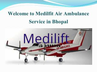 Get Benefit India's best Air Ambulance Services in Bhopal by Medilift