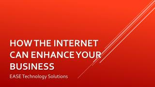 How the Internet can enhance your Business
