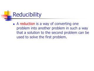 Reducibility