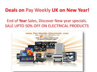 Deals on Pay WeeklyUK on New Year!