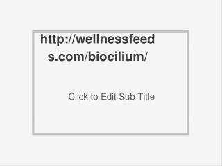 http://wellnessfeeds.com/biocilium/