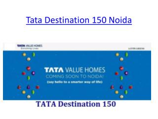 Tata Group – Tata Destination 150 Noida at Noida Expressway