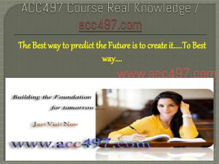 ACC497 Course Real Knowledge / acc497dotcom