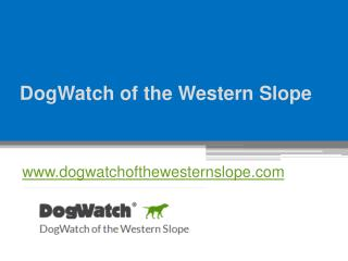 DogWatch of the Western Slope - www.dogwatchofthewesternslope.com