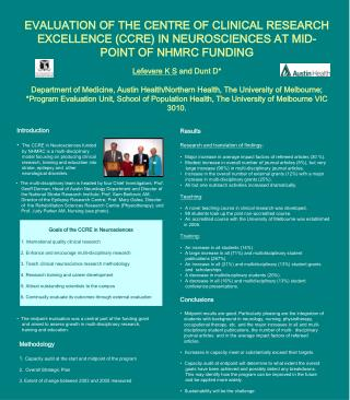 EVALUATION OF THE CENTRE OF CLINICAL RESEARCH EXCELLENCE CCRE IN NEUROSCIENCES AT MID-POINT OF NHMRC FUNDING  Lefevere K